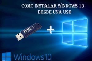 como instalar windows 10 con un usb